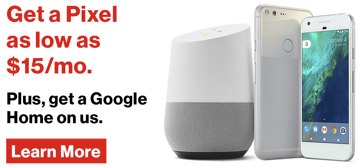 Get a Pixel for $15/mo. and a free google home!
