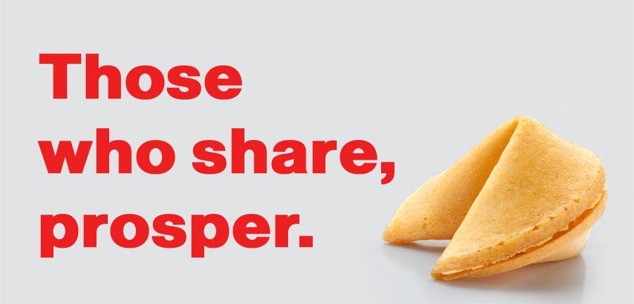 Those who share, prosper.